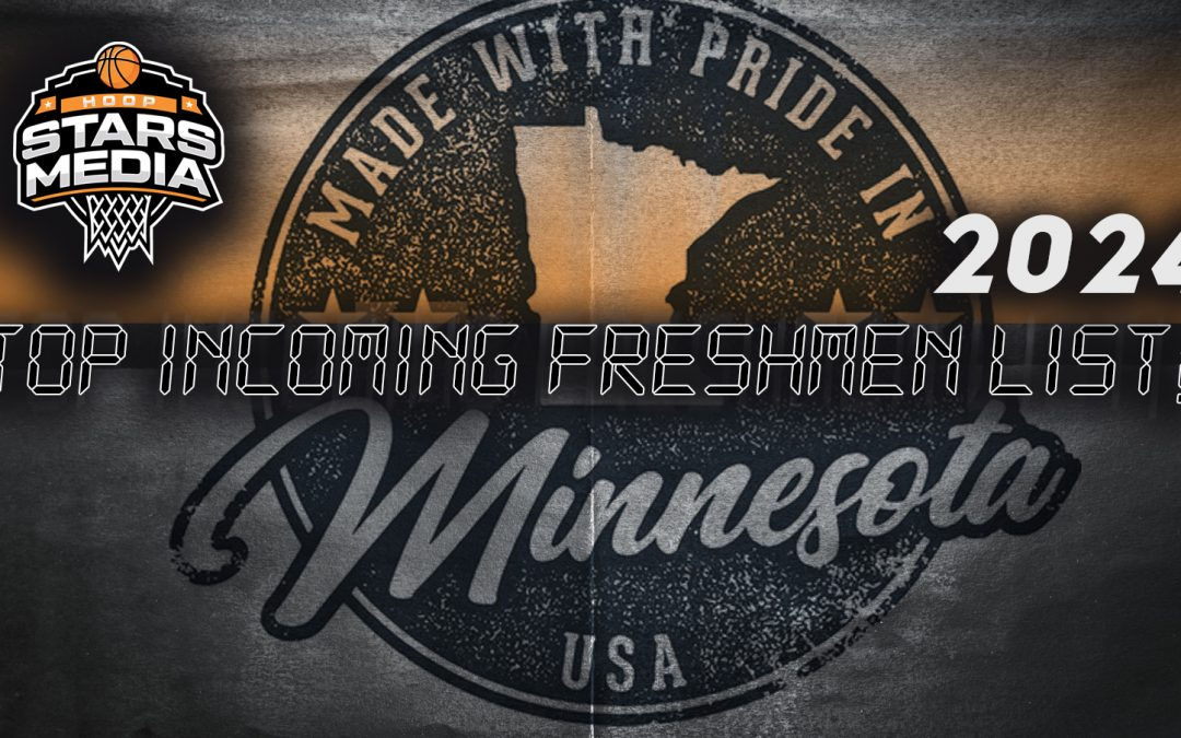 Top Incoming Freshmen Spotlight list 2024 – Minnesota!