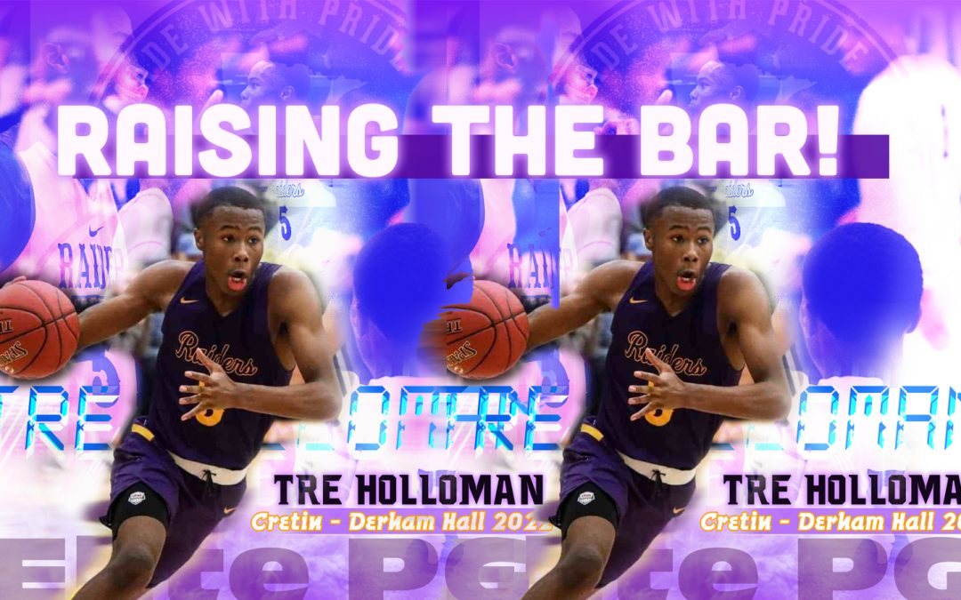 Tre Holloman – 6'2″-Raising the Bar Nationally!