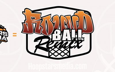 Hoop Stars Media Round Ball Remix Classic Tips June 25th – 27th 2021